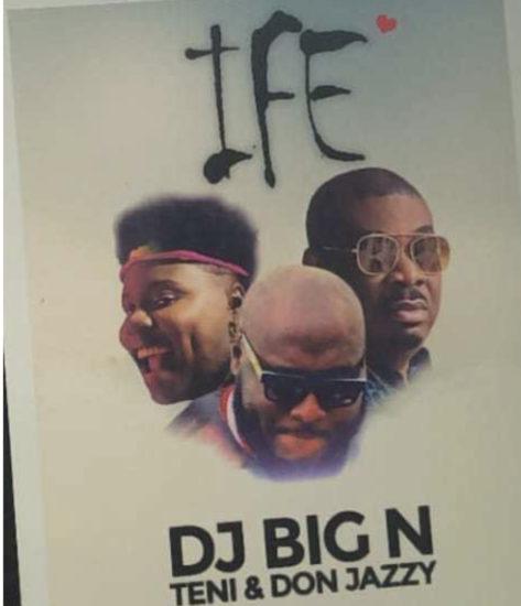 DJ Big N x Teni x Don Jazzy – Ife (Love)