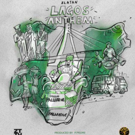"Mp3 Download Zlatan – ""Lagos Anthem"" (Prod. by P.Prime)- download mp3"