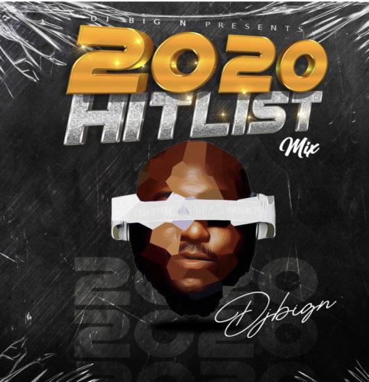MIXTAPE : DJ Big N – 2020 Hitlist