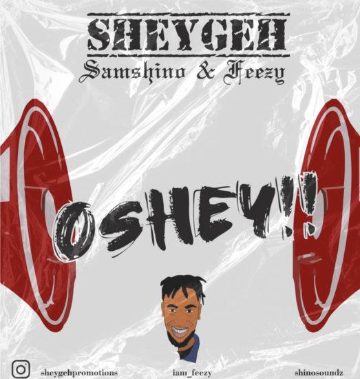 Sheygeh Promotion - Oshey ft. Feezy & Samshino