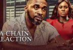 A Chain Reaction – Nollywood Movie