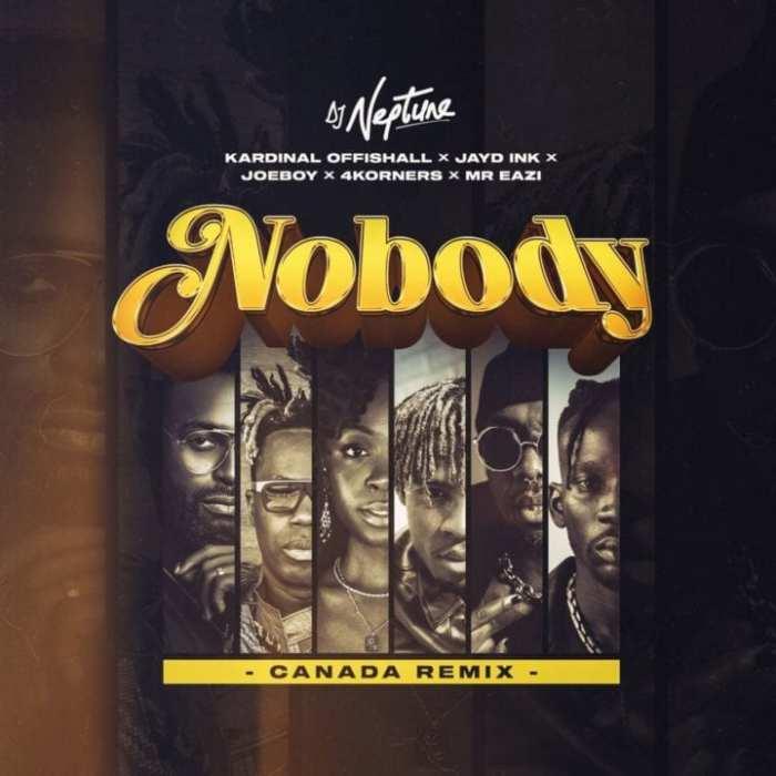 Download DJ Neptune Ft 4Korners, Jayd Ink, Joeboy, Kardinal Offishall & Mr Eazi – Nobody (Canada Remix) MP3