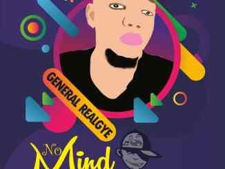 "Download: General Realgye - ""No Mind Them MP3"""