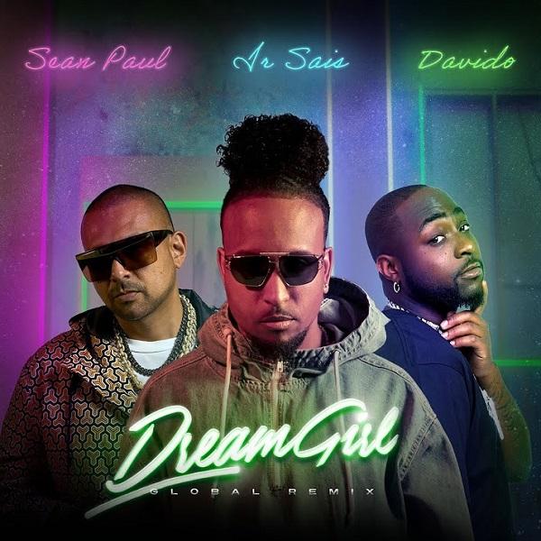 Ir Sais ft. Davido, Sean Paul – Dream Girl (Global Remix)