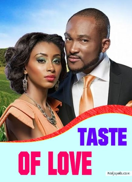 Taste Of Love – Nollywood Movie