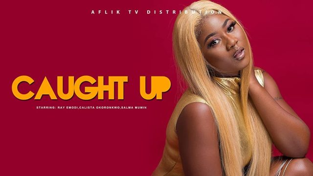 Caught Up Nollywood Movie Download