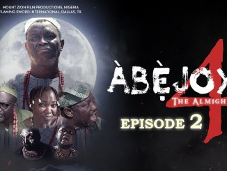 Download ABEJOYE Season 4 Episode 2 Mount Zion Latest films MP4, 3GP HD