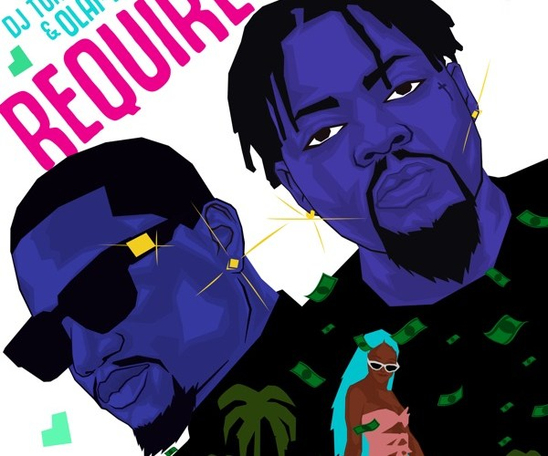 DJ Tunez ft. Olamide – Require MP3 Download