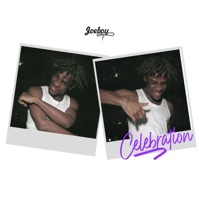 "Download Joeboy – ""Celebration"" Mp3 Audio"