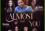 Almost Had You – Nollywood Nigerian Movie Download MP4, MKV HD