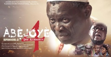 Download ABEJOYE Season 4 Episode 3 Mount Zion Latest films MP4, 3GP HD