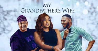 My Grandfather's Wife – Nollywood Movie