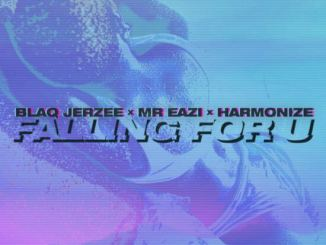 Blaq Jerzee – Falling For U ft. Mr Eazi, Harmonize Mp3 Download
