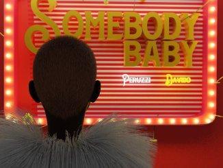 Peruzzi x Davido – Somebody Baby Mp3 + MP4 Download Video Audio