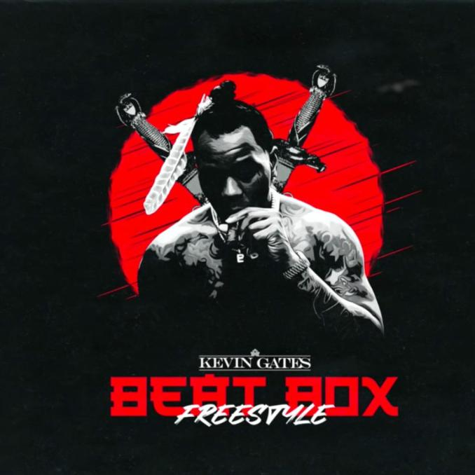 Kevin Gates – Beat Box Freestyle Mp3 Download