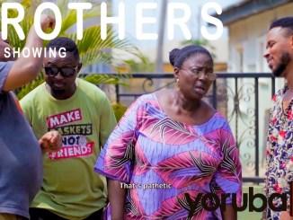 Brothers Latest Yoruba Movie 2021 Drama Download Mp4 3gp HD