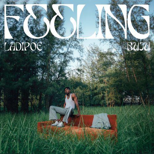 Ladipoe – Feeling ft Buju Mp3 Download Audio
