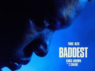 Yung Bleu – Baddest ft Chris Brown & 2 Chainz