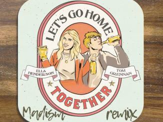 Ella Henderson x Tom Grennan – Let's Go Home Together Mp3 Download