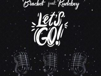 Bracket ft Rudeboy – Let's Go Mp3 Download