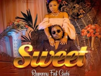 Rayvanny – Sweet ft Guchi Mp3 Download