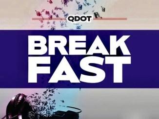 Qdot – Breakfast Mp3 Download