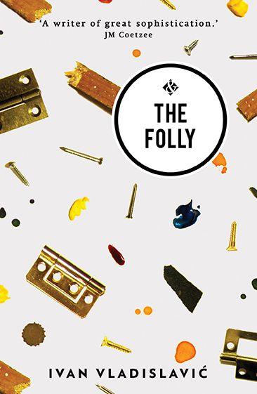 The Folly by Ivan Vladislavic