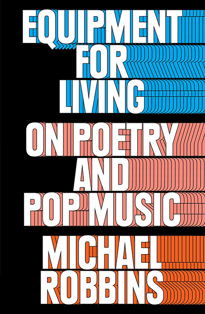 At Home in Hell: A review of Equipment for Living by Michael Robbins