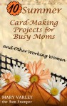 Ten Summer Card-Making Projects for Busy Moms