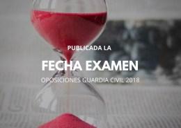 Fecha-Examen-oposiciones-Guardia-Civil-2018 Curso Intensivo oposiciones guardia civil Santander Cantabria