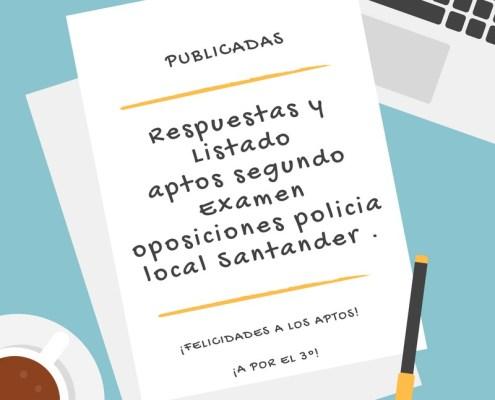 Respuestas y Listado aptos segundo Examen oposiciones policia local Santander