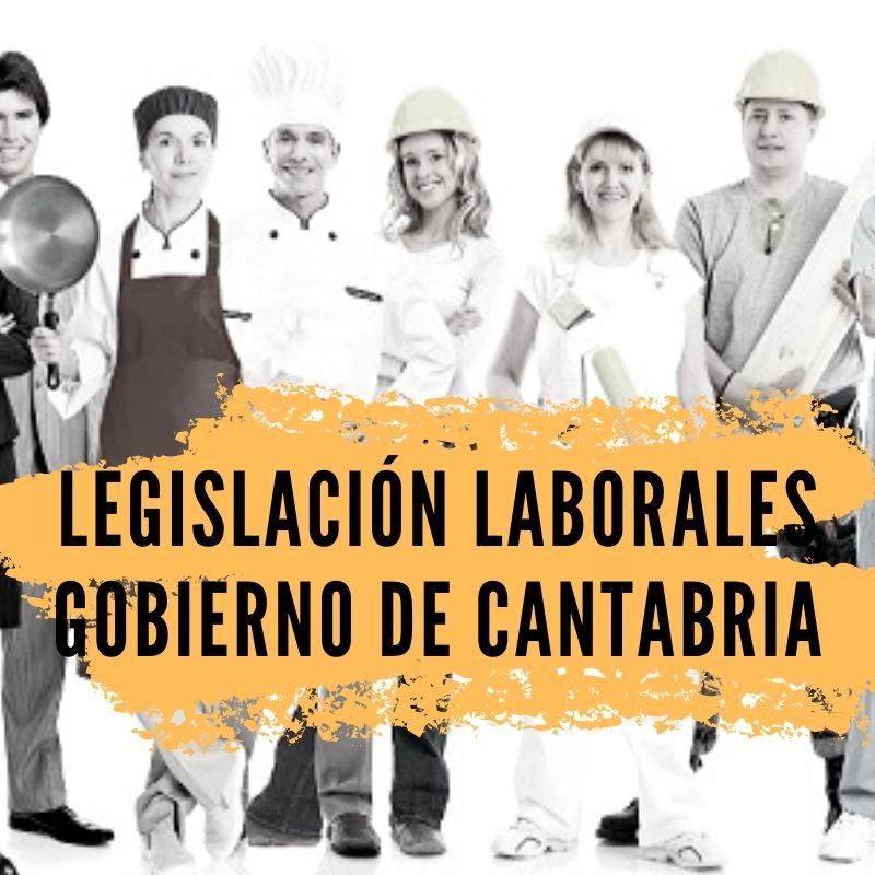 LEGISLACION-LABORALES-GOBIERNO-DE-CANTABRIA Curso Legislativo Oposiciones Laborales Cantabria 2019 2020