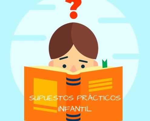 Supuestos Practicos oposicion maestros Infantil Cantabria 2019
