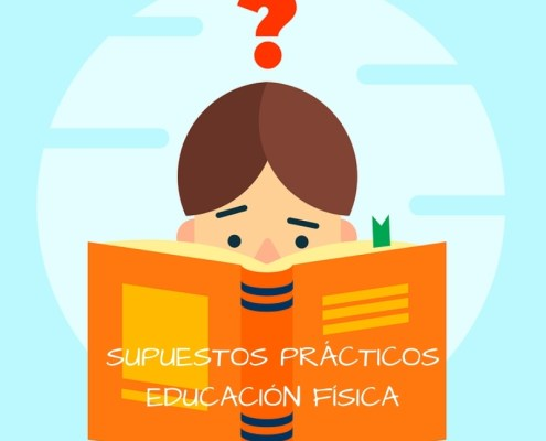 Supuestos practicos oposicion maestros Educacion Fisica 2019