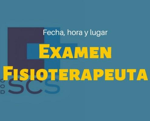 Fecha examen oposiciones Fisioterapeuta SCS