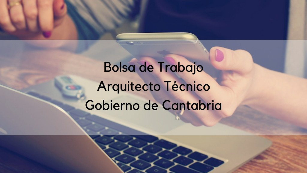 Lista-definitiva-bolsa-interinos-Arquitecto-Tecnico-Cantabria Lista definitiva bolsa interinos Arquitecto Tecnico Cantabria