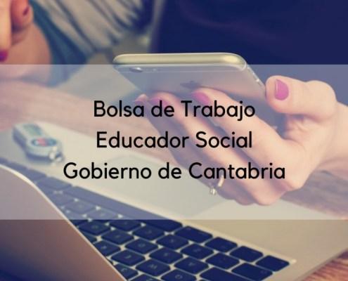 Lista definitiva bolsa interinos Educador Social Cantabria