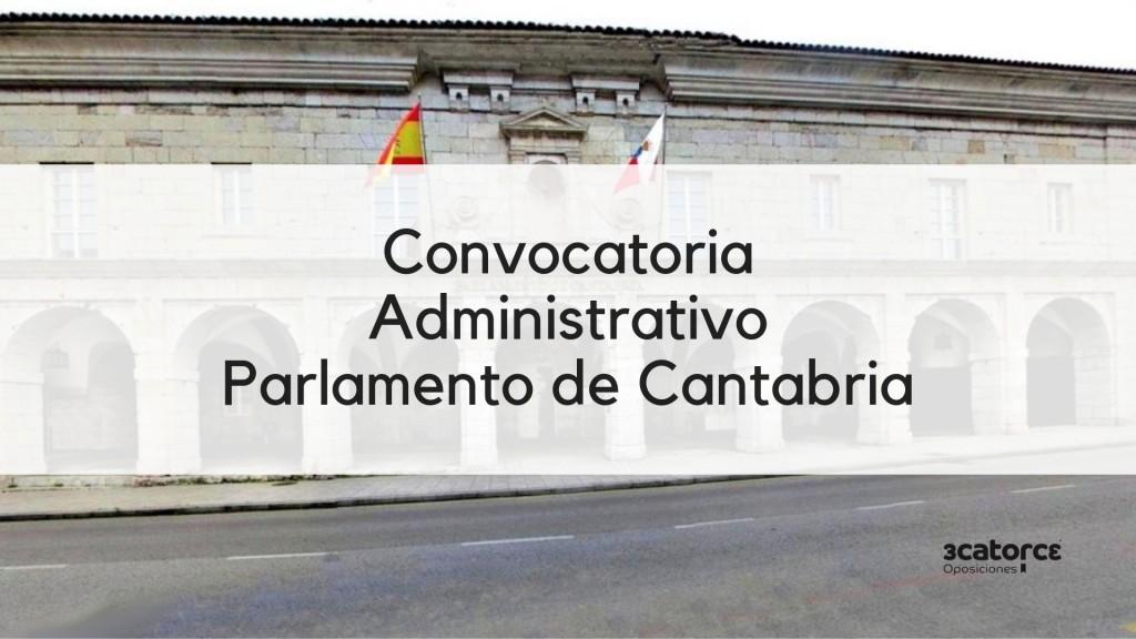 Convocatoria-2-plazas-Administrativo-Cantabria-Parlamento Convocatoria 2 plazas Administrativo Cantabria Parlamento