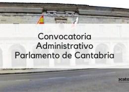 Convocatoria-2-plazas-Administrativo-Cantabria-Parlamento Oposiciones Auxiliar Administrativo Cantabria
