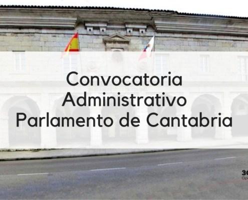 Convocatoria 2 plazas Administrativo Cantabria Parlamento