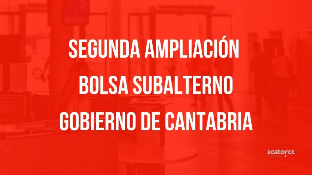 Segunda-ampliacion-bolsa-Subalterno-Cantabria Segunda ampliacion bolsa Subalterno Cantabria
