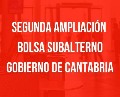 Segunda ampliacion bolsa Subalterno Cantabria