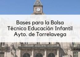 Bases-bolsa-Tecnico-Educacion-Infantil-Torrelavega-Cantabria Modificacion procesos constitucion bolsa interinos Gobierno Cantabria