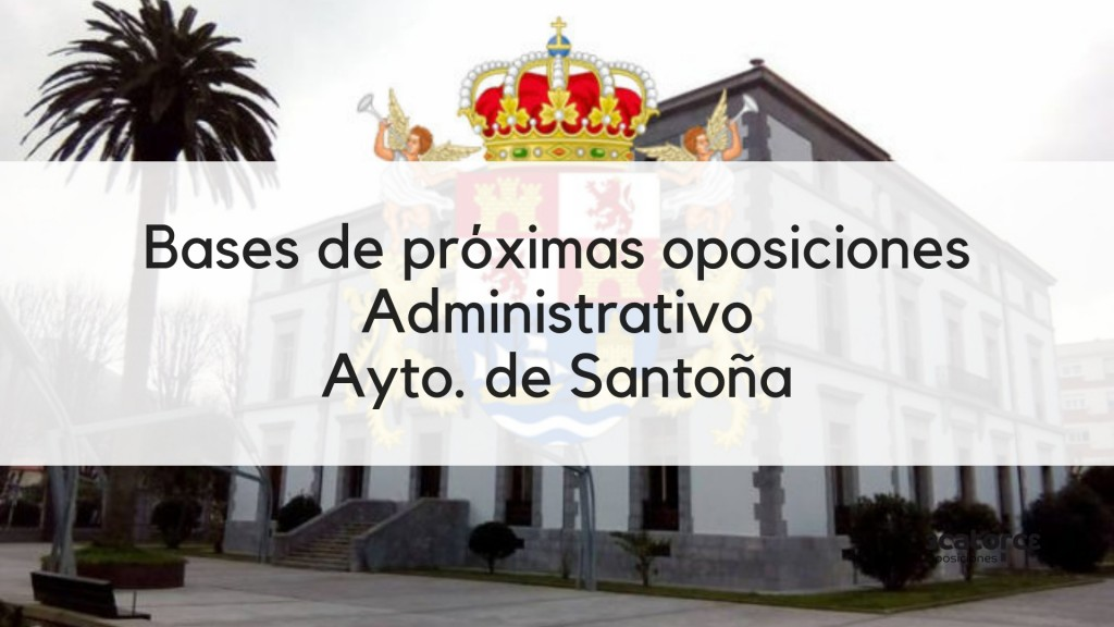 Bases-oposicion-Administrativo-Santoña-2019 Bases oposicion Administrativo Santoña 2019