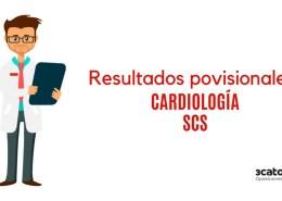 Resultados-provisionales-examene-FEA-Cardiologia-SCS Segunda relacion complementaria aspirante aprobado oposicion matrona SCS