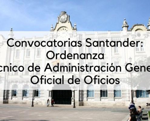 Convocatoria Ordenanza, Tecnico de Administracion y Oficial Oficios Santander 2019