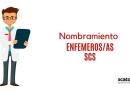 Nombramiento-Enfemeros-SCS Fecha examen oposicion Auxiliar Enfermeria SCS