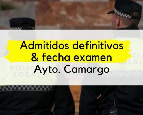 Admitidos definitivos Policia Local Camargo y fecha primer ejercicio