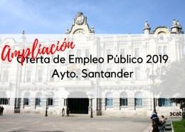 Ampliacion-oferta-empleo-publico-Santander-2019-1 Convocatoria oposicion Auxiliar Administrativo Ribamontan al Mar