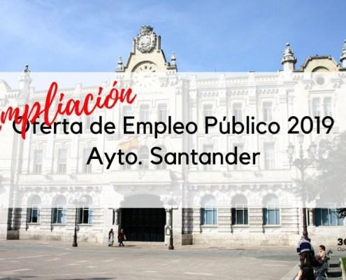 Ampliacion oferta empleo publico Santander 2019